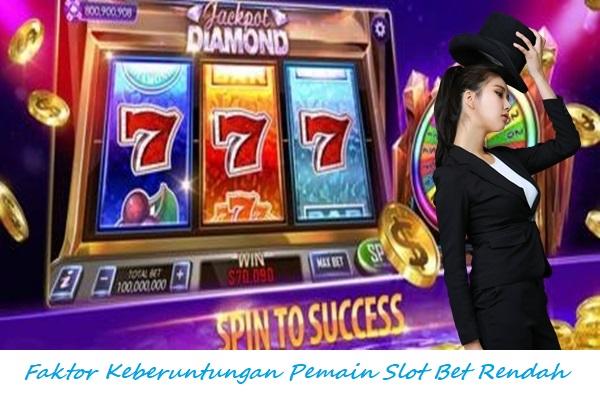 Faktor Keberuntungan Pemain Slot Bet Rendah